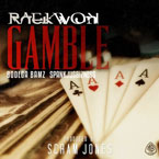 Raekwon ft. Bodega BAMZ & Spankjusbizness - Gamble Artwork