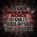 Raekwon ft. DJ Khaled, Game, Pharrell Williams & Busta Rhymes - Rock 'N Roll (Remix) Artwork