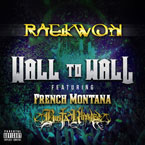 Raekwon - Wall to Wall ft. French Montana & Busta Rhymes Artwork