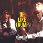 Rae Sremmurd - Up Like Trump Artwork