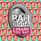 Rah Digga - I Heard You Say Artwork