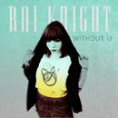 Rai Knight - Without U Artwork