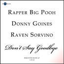 Rapper Big Pooh ft. Donny Goines & Raven Sorvino - Don't Say Goodbye Artwork
