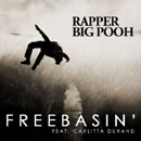 Rapper Big Pooh ft. Carlitta Durand - Freebasin&#8217; Artwork