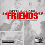 Rapper Big Pooh - Friends Artwork