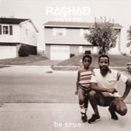 RASHAD ft. PA Flex - Be True Artwork