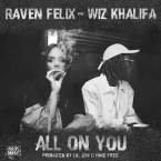 Raven Felix - All On You ft. Wiz Khalifa Artwork