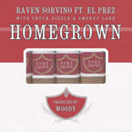 Raven Sorvino ft. Chuck Dizzle, Smokey Lane &amp; El Prez - Homegrown Artwork