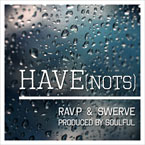 Rav.P & Swerve - Have(nots) Artwork