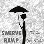 Swerve & Rav.P - 'Til We Get Right Artwork