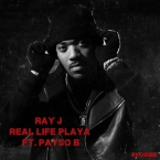 Ray J - Real Life Playa ft. Payso B Artwork