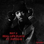 Ray J - Real Life Playa ft. Payso B Artwork