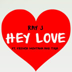 Ray J ft. Tyga & French Montana - Hey Love Artwork