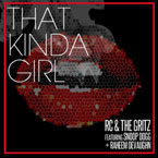 RC &amp; The Gritz ft. Snoop Dogg &amp; Raheem DeVaughn - That Kinda Girl Artwork