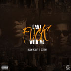 Realm Reality ft. Skyzoo - Can't F**k With Me Artwork