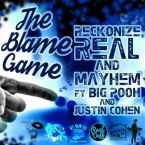 Reckonize Real & Mayhem - The Blame Game ft. Rapper Big Pooh & Justin Cohen Artwork