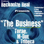 Reckonize Real ft. Torae, M-Dot &amp; Tribeca - The Business Artwork