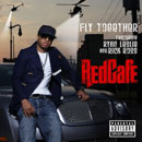 Red Cafe ft. Rick Ross & Ryan Leslie - Fly Together Artwork