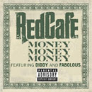Red Cafe ft. Diddy & Fabolous - Money Money Money Artwork