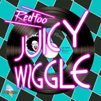 Redfoo - Juicy Wiggle Artwork