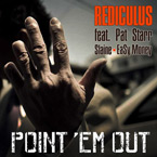 Rediculus ft. Patrick Star, Slaine & Easy Money - Point Em Out Artwork