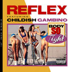 DJ Reflex ft. Childish Gambino - Body So Tight Artwork