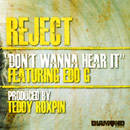 Reject ft. Ed O.G. - Dont Wanna Hear It Artwork