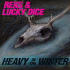 REKS ft. Lucky Dice - Heavy in the Winter Artwork
