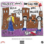 Retchy P - Troubled Man's Lullaby ft. Mac Miller Artwork