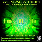 Revalation ft. Dominique Larue - Here We Go Artwork