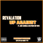 Revalation ft. Joe Scudda & Mayhem (of EMS) - Up Against Artwork