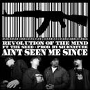 Revolution of the Mind ft. Kahlee & Uptown Swuite (of The Seed) - Ain't Seen Me Since Artwork