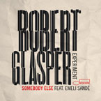 Robert Glasper Experiment ft. Emeli Sandé - Somebody Else Artwork