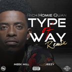 Rich Homie Quan ft. Meek Mill & Young Jeezy - Type Of Way (Remix) Artwork