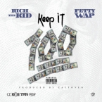 Rich The Kid - Keep It 100 ft. Fetty Wap Artwork