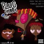 Rich The Kid - Plug Callin (Remix) ft. Desiigner & Famous Dex Artwork