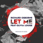 Richard Osborne - Let Me ft. Olivia Louise Artwork