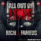 Rich and Fameus - All Out of Love Artwork