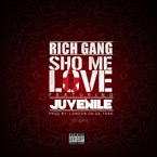 Birdman Presents Rich Gang x Juvenile ft. Drake - Sho Me Love Artwork