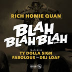 Rich Homie Quan ft. Dej Loaf, Fabolous & Ty Dolla $ign - Blah Blah Blah (Remix) Artwork