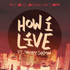 Rich Jones ft. Troy Boy & Sulaiman - How I Live Artwork