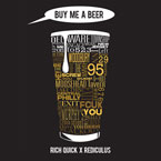 Rediculus ft. Rich Quick - Buy Me a Beer Artwork