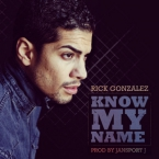 Rick Gonzalez - Know My Name Artwork