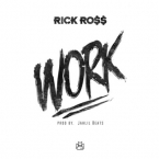 Rick Ross - Work Artwork