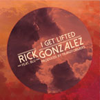 Rick Gonzalez ft. Blu - I Get Lifted Artwork
