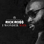 Rick Ross - I Wonder Why Artwork