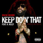 Rick Ross ft. R. Kelly - Keep Doin' That (Rich Chick) Artwork