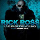Rick Ross ft. Kanye West &amp; Tony Williams - Live Fast Die Young Artwork