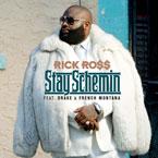 Rick Ross ft. Drake & French Montana - Stay Schemin' Artwork