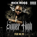 Rick Ross ft. Ne-Yo - Super High Artwork